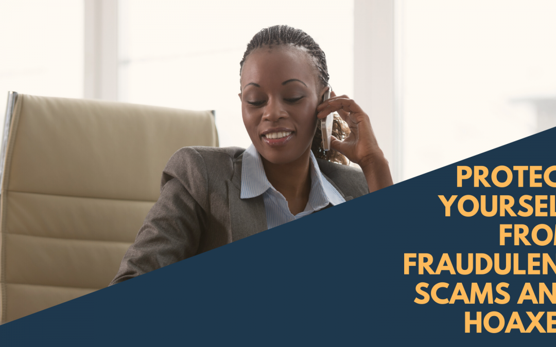 Protect Yourself From Fraudulent Scams and Hoaxes